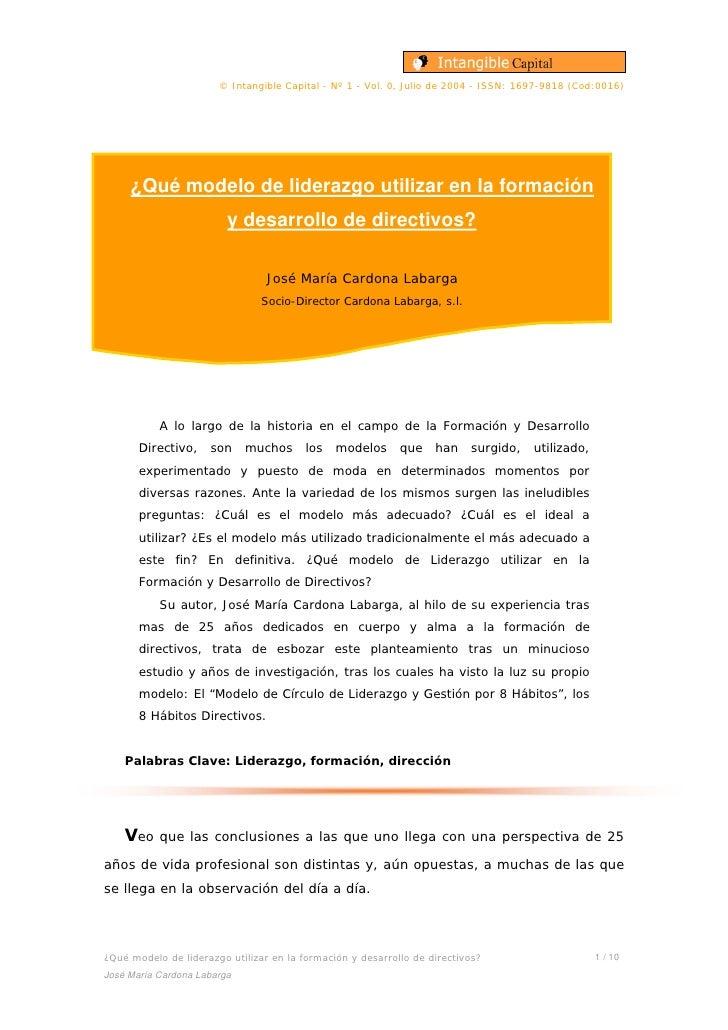 © Intangible Capital - Nº 1 - Vol. 0, Julio de 2004 - ISSN: 1697-9818 (Cod:0016)          ¿Qué modelo de liderazgo utiliza...