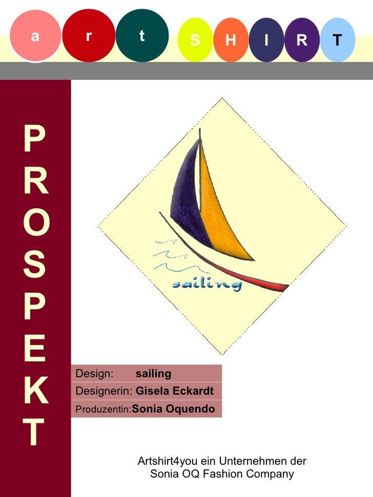 a    r          t        S       H    I      R    T     P R O S P E   Design:    sailing  K   Designerin: Gisela Eckardt  ...