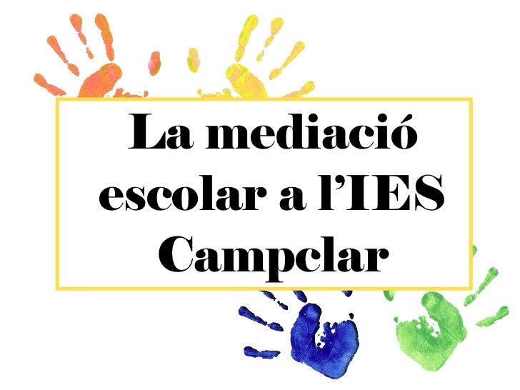 La mediació escolar a l'IES Campclar