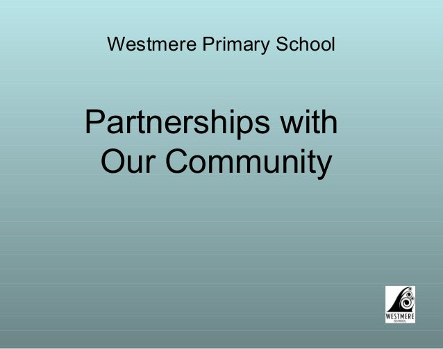 Westmere Primary School Partnerships with Our Community