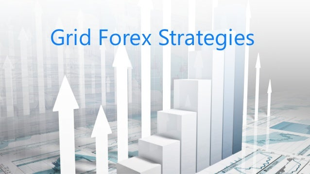 Forex grid strategy