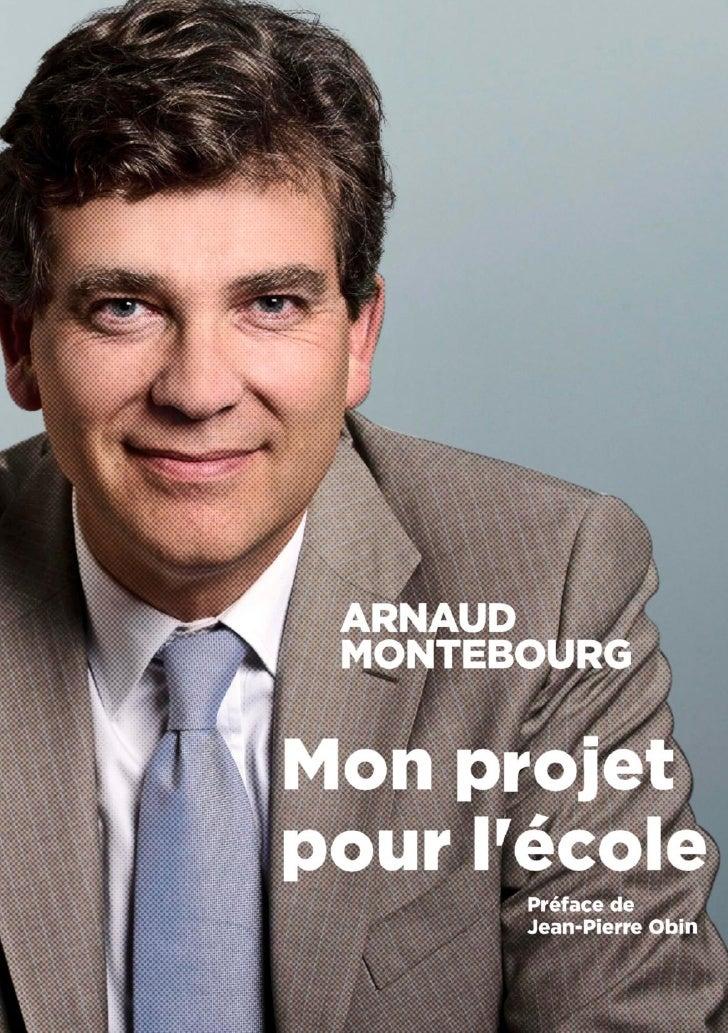 Arnaud Montebourg - Mon projet pour l'école                                              1