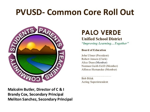 PVUSD- Common Core Roll Out                                       PALO VERDE                                       Unified...