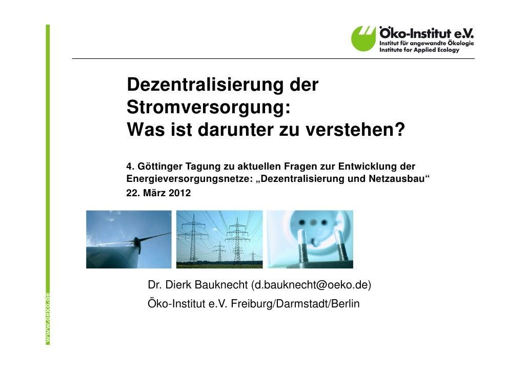 Dezentralisierung derStromversorgung:Was ist darunter zu verstehen?4. Göttinger Tagung zu aktuellen Fragen zur Entwicklung...