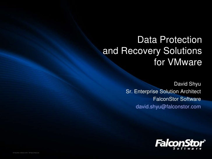 Data Protection <br />and Recovery Solutions <br />for VMware<br />David Shyu<br />Sr. Enterprise Solution Architect<br />...