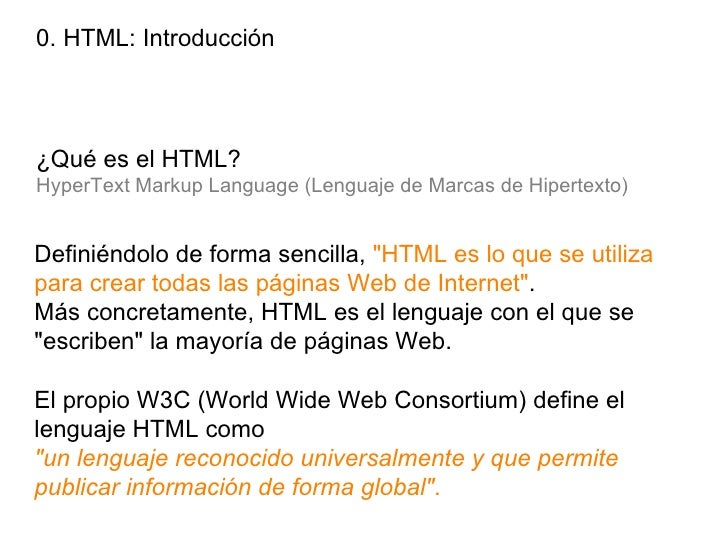 0. HTML: Introducción¿Qué es el HTML?HyperText Markup Language (Lenguaje de Marcas de Hipertexto)Definiéndolo de forma sen...
