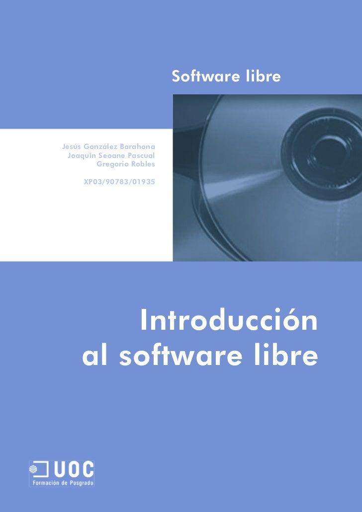 Software libreJesús González Barahona  Joaquín Seoane Pascual         Gregorio Robles     XP03/90783/01935                ...