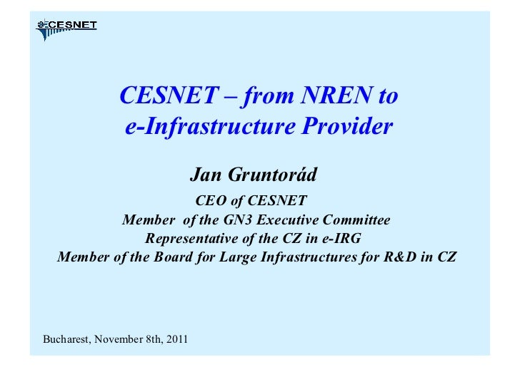CESNET – from NREN to               e-Infrastructure Provider                                Jan Gruntorád                ...