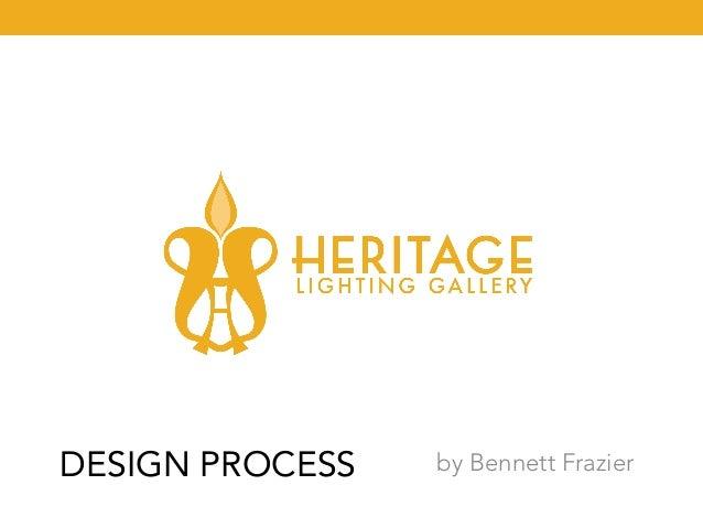 DESIGN PROCESS  by Bennett Frazier