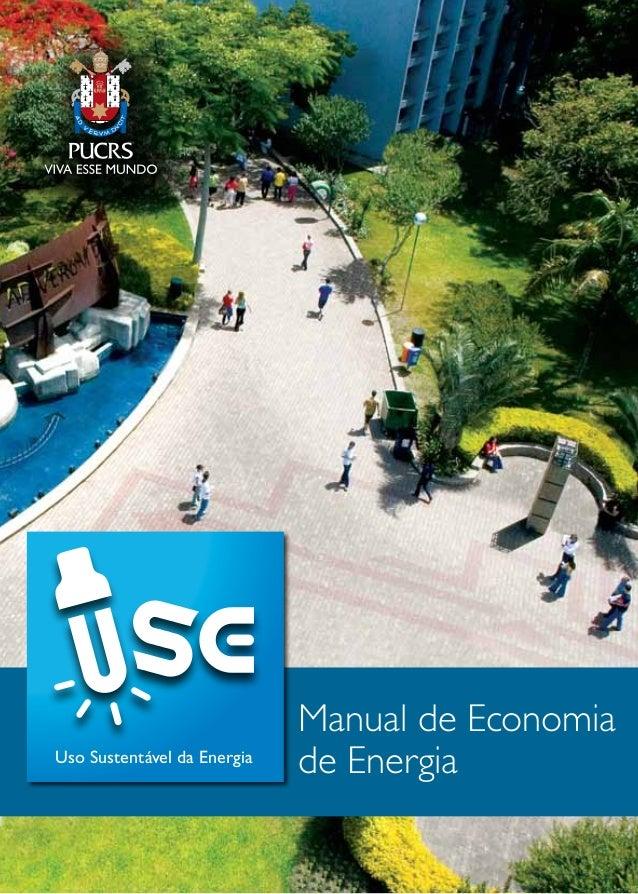 MANUAL DE ECONOMIA DE ENERGIA 1 Uso Sustentável da Energia Manual de Economia de Energia