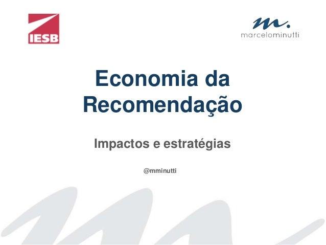 Economia da Recomendação Impactos e estratégias @mminutti