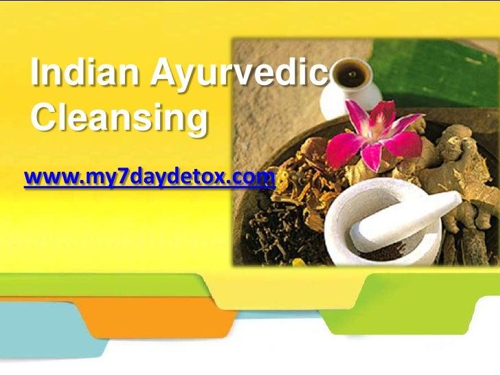 Indian AyurvedicCleansingwww.my7daydetox.com