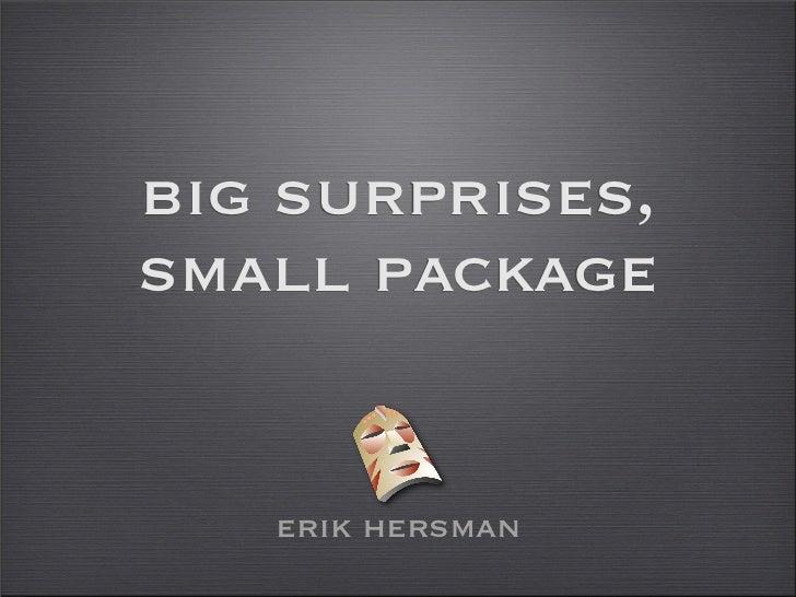 big surprises, small package      erik hersman