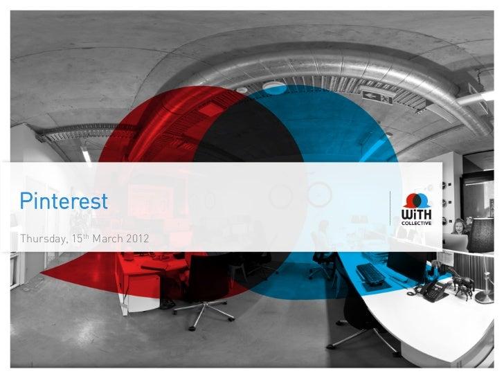 PinterestThursday, 15th March 2012
