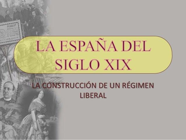 LA CONSTRUCCIÓN DE UN RÉGIMEN LIBERAL