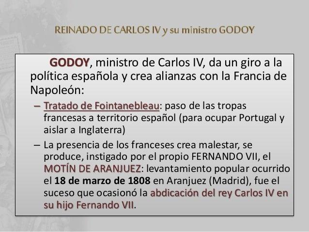 Inicio de la Guerra de Independencia Tratado de Fointanebleau Motín de Aranjuez Abdicaciones de Bayona Invasión francesa L...