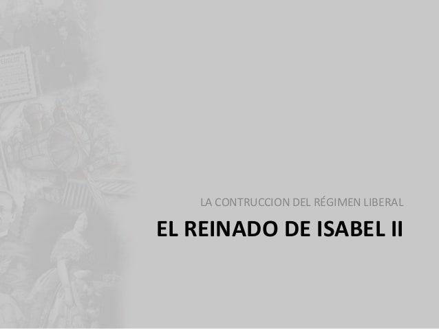 LA UNIÓN LIBERAL Y LOS MODERADOS 1856-1868 – O´Donnell – Reformas y expansión de la economía – Política exterior de presti...