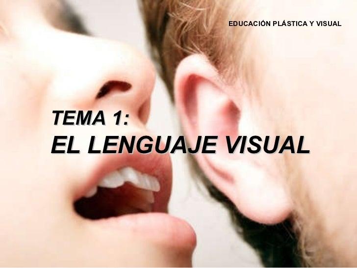 TEMA 1: EL LENGUAJE VISUAL EDUCACIÓN PLÁSTICA Y VISUAL