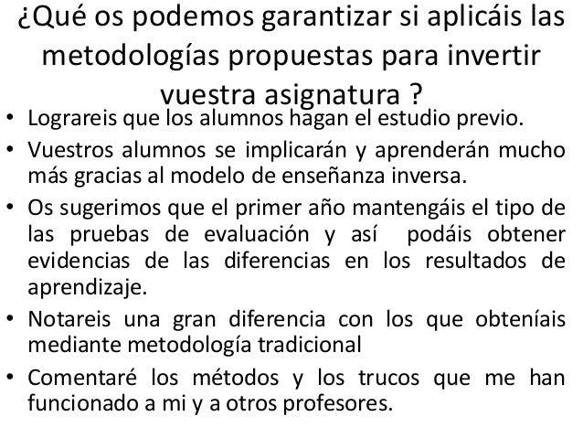 Costes de trabajo y compromiso del profesor • Estas metodologías dan algo más de trabajo al profesor y sobre todo dan más ...