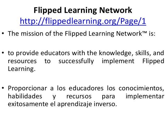 El Flipped learning es • Un abordaje pedagógico en el que la instrucción directa se saca fuera del espacio de aprendizaje ...