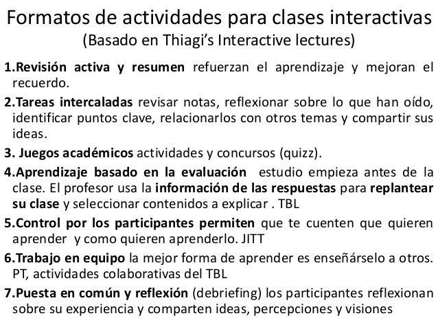 Cuadro sinóptico de los formatos de clases interactivas (Basado en Interactive Lectures de Thiagarajan) Se trata de introd...