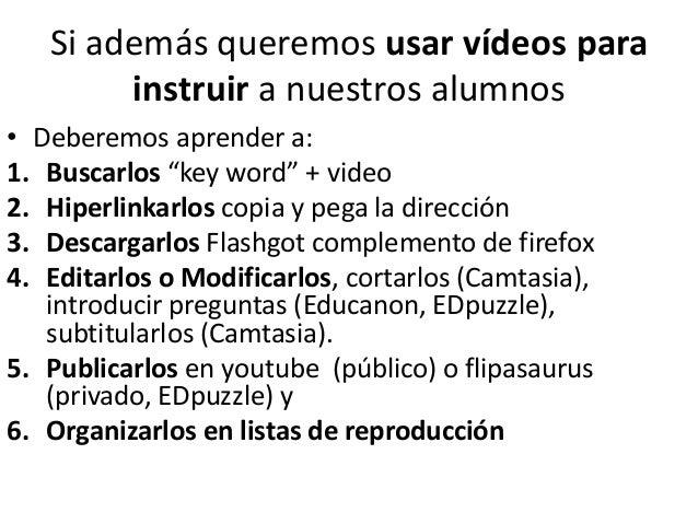 La pirámide del uso de vídeos Si queremos usar vídeos como material debemos aprender a hacer acopio de ellos, hipelinkarlo...