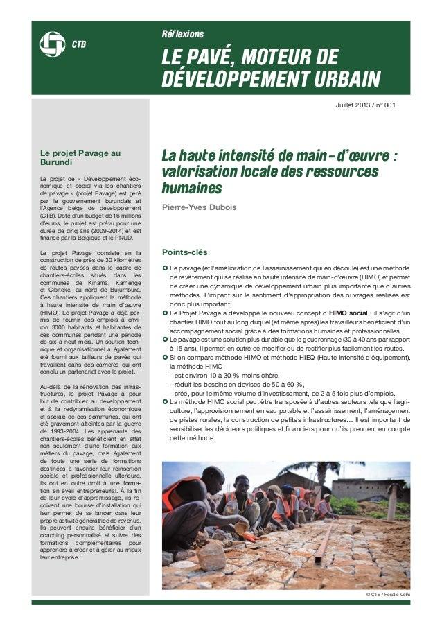 Réflexions LE PAVÉ, MOTEUR DE DÉVELOPPEMENT URBAIN La haute intensité de main-d'œuvre : valorisation locale des ressources...