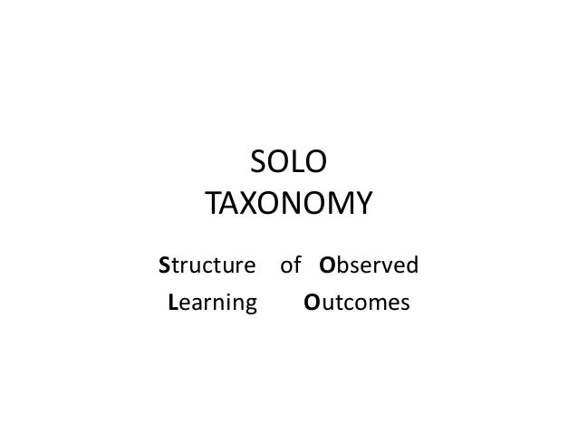 SOLO TAXONOMY Structure of Observed Learning Outcomes