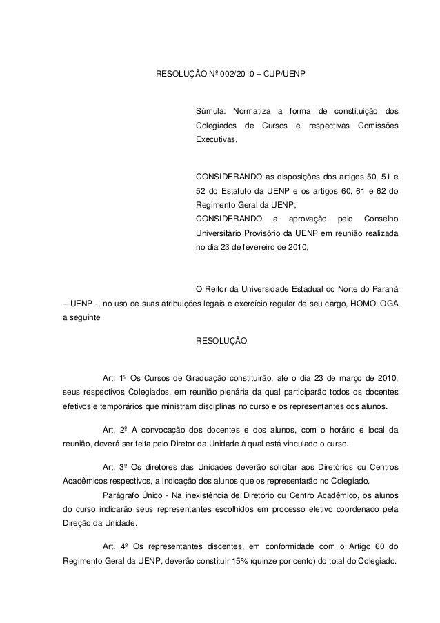 RESOLUÇÃO Nº 002/2010 – CUP/UENP Súmula: Normatiza a forma de constituição dos Colegiados de Cursos e respectivas Comissõe...