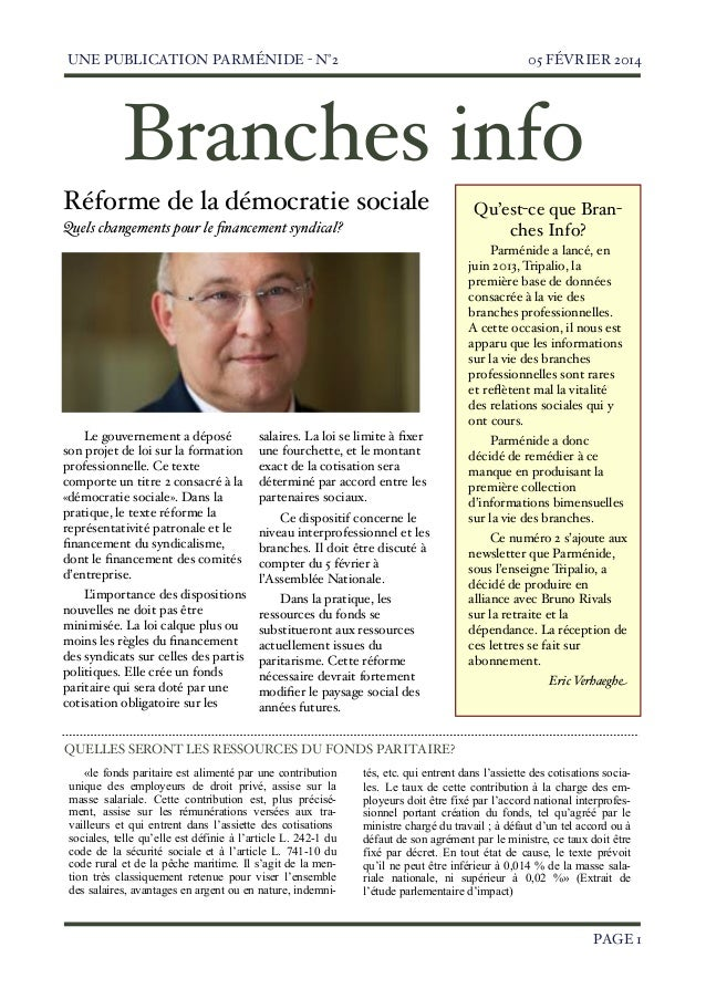 UNE PUBLICATION PARMÉNIDE - N°2  05 FÉVRIER 2014  Branches info Réforme de la démocratie sociale Quels changements pour le...