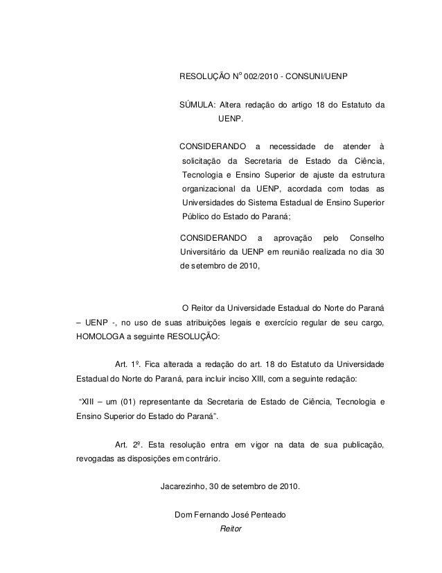 RESOLUÇÃO No 002/2010 - CONSUNI/UENP SÚMULA: Altera redação do artigo 18 do Estatuto da UENP. CONSIDERANDO a necessidade d...