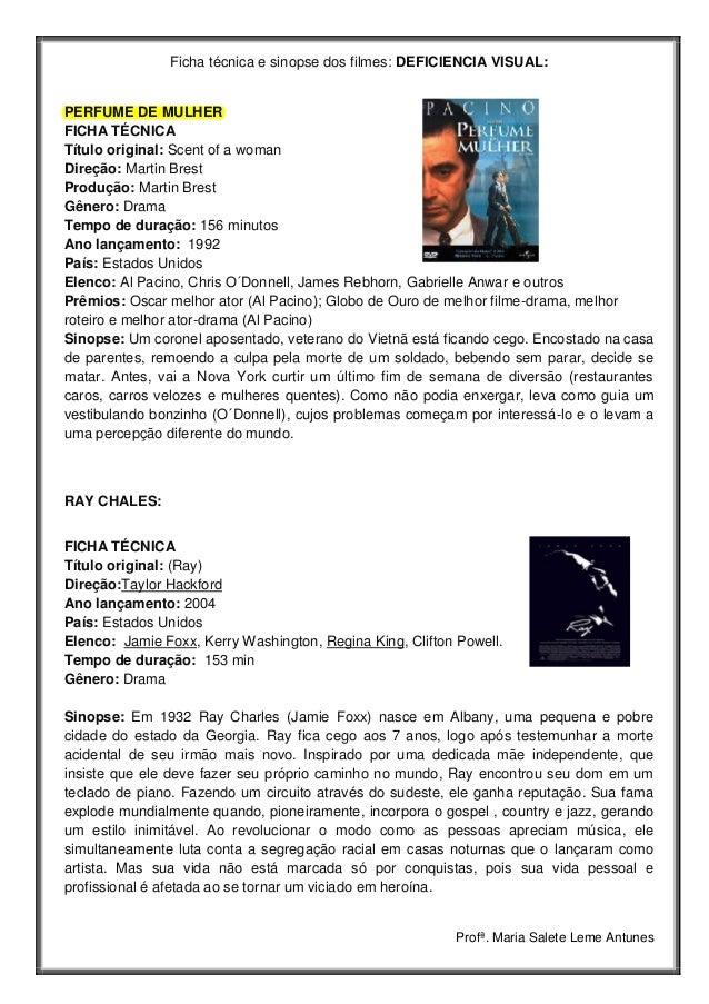 Profª. Maria Salete Leme Antunes Ficha técnica e sinopse dos filmes: DEFICIENCIA VISUAL: PERFUME DE MULHER FICHA TÉCNICA T...