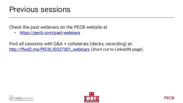 After the session, you can find the presentation and recording at • https://pecb.com/past-webinars Reference information +...