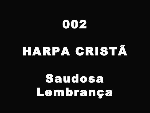 002 HARPA CRISTÃ Saudosa Lembrança