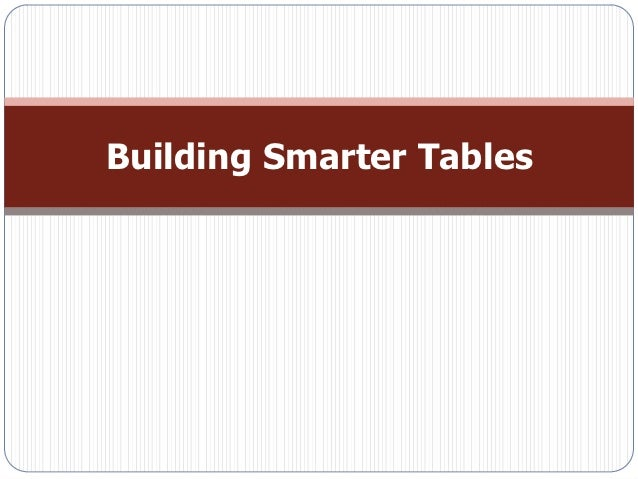 Building Smarter Tables
