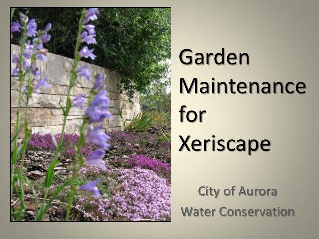 GardenMaintenanceforXeriscape  City of AuroraWater Conservation