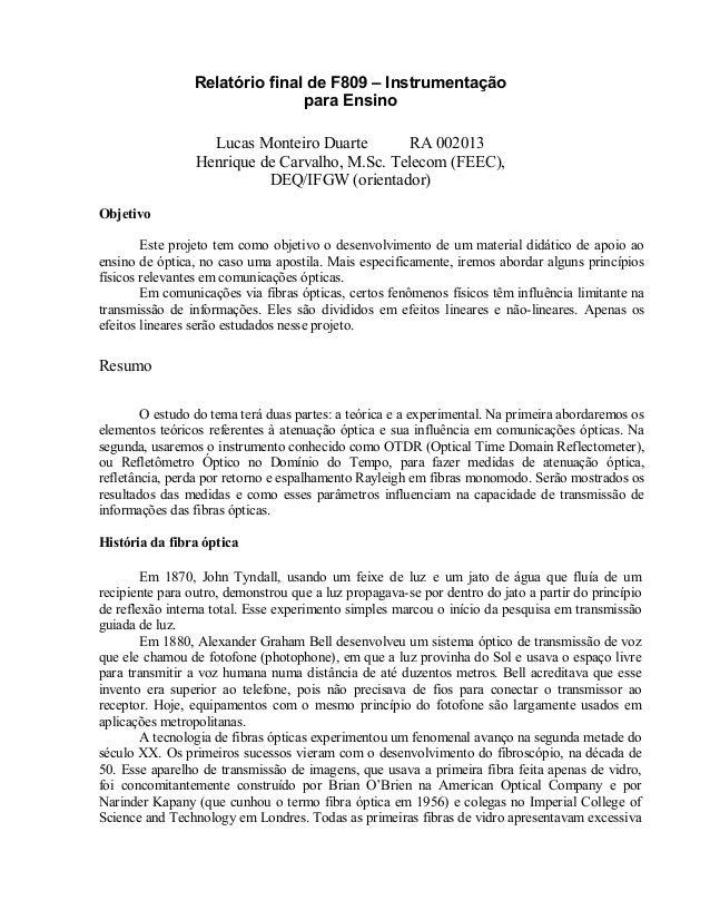 Relatório final de F809 – Instrumentação para Ensino Lucas Monteiro Duarte RA 002013 Henrique de Carvalho, M.Sc. Telecom (...