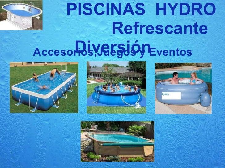 PISCINAS  HYDRO  Refrescante Diversión Accesorios,Juegos y Eventos