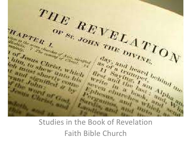 Studies in the Book of Revelation<br />Faith Bible Church<br />