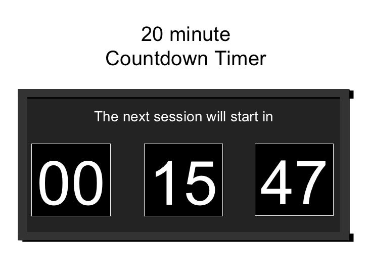 00 15 47 The next session will start in 20 minute Countdown Timer