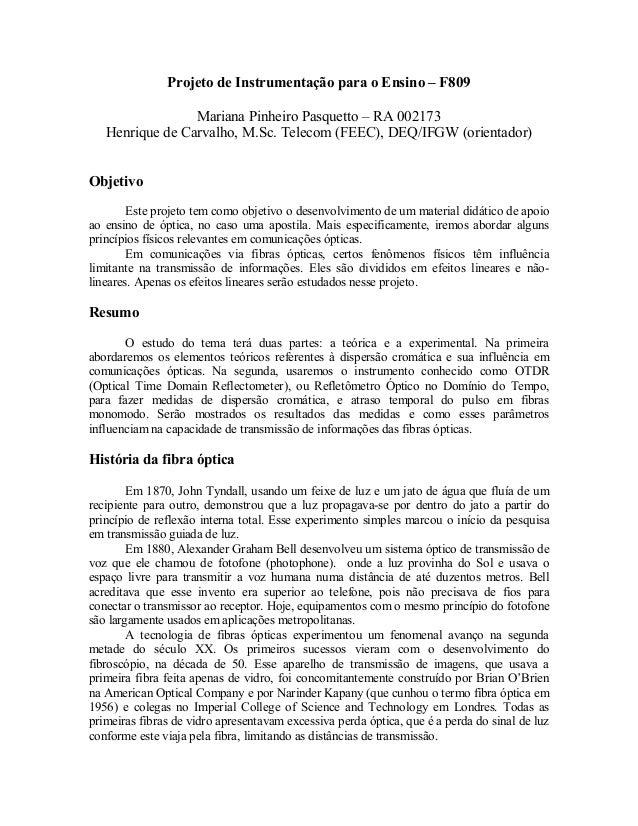 Projeto de Instrumentação para o Ensino – F809 Mariana Pinheiro Pasquetto – RA 002173 Henrique de Carvalho, M.Sc. Telecom ...