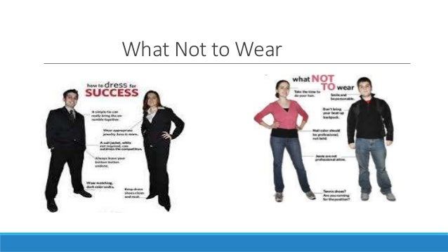 resume practice perfection before you walk 9 what not to wear - What To Wear To An Interview What Not To Wear For An Interview