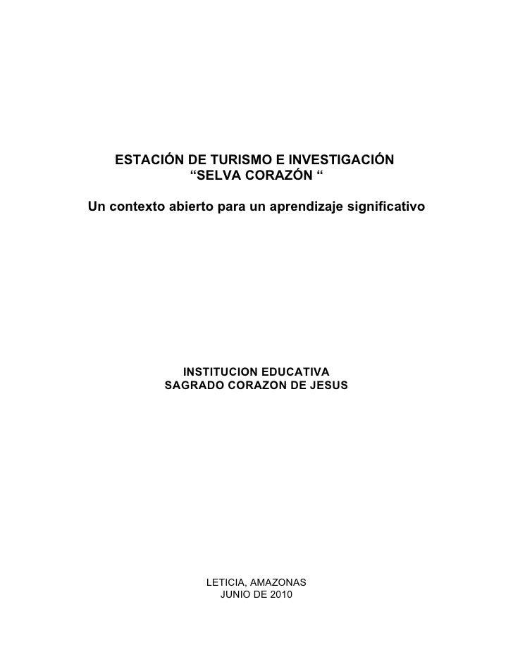 """ESTACIÓN DE TURISMO E INVESTIGACIÓN              """"SELVA CORAZÓN """"  Un contexto abierto para un aprendizaje significativo  ..."""