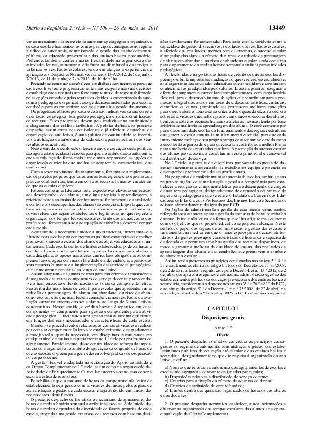 Diário da República, 2.ª série — N.º 100 — 26 de maio de 2014 13449 ver os mecanismos de exercício da autonomia pedagógica...