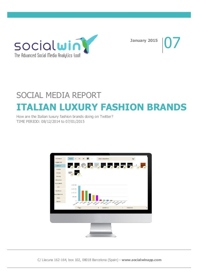 SOCIAL MEDIA REPORT ITALIAN LUXURY FASHION BRANDS How are the Italian luxury fashion brands doing on Twitter? TIME PERIOD:...
