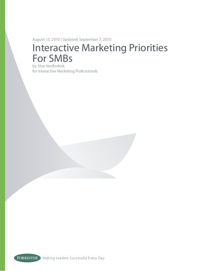 August 13, 2010 | Updated: September 7, 2010Interactive Marketing PrioritiesFor SMBsby Shar VanBoskirkfor Interactive Mark...