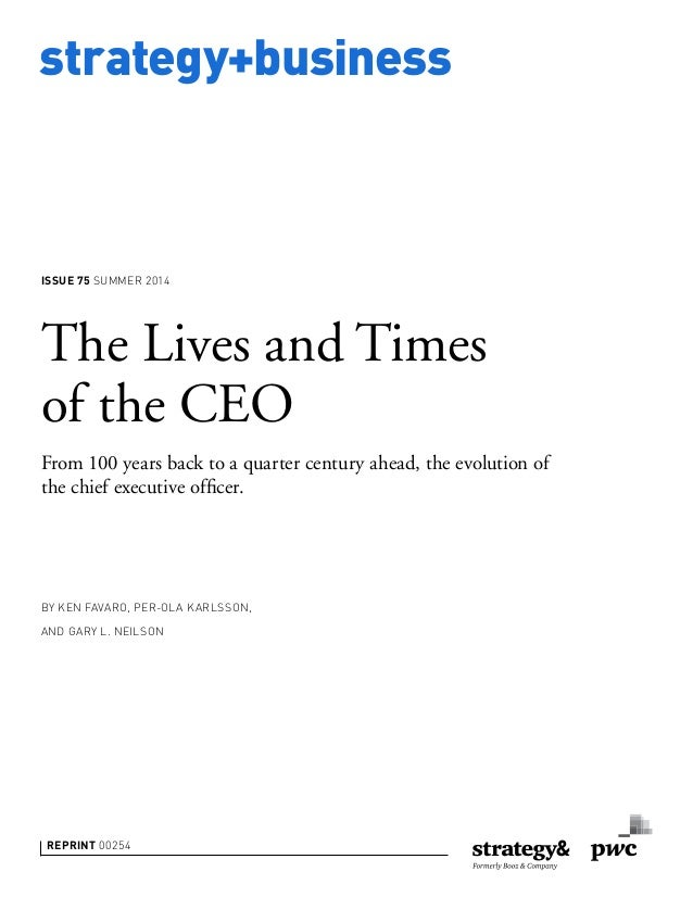 strategy+business ISSUE 75 SUMMER 2014 REPRINT 00254 BY KEN FAVARO, PER-OLA KARLSSON, AND GARY L. NEILSON The Lives and Ti...