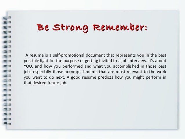 Go Right To The Point; 5. Be Strong ...  Writing A Strong Resume