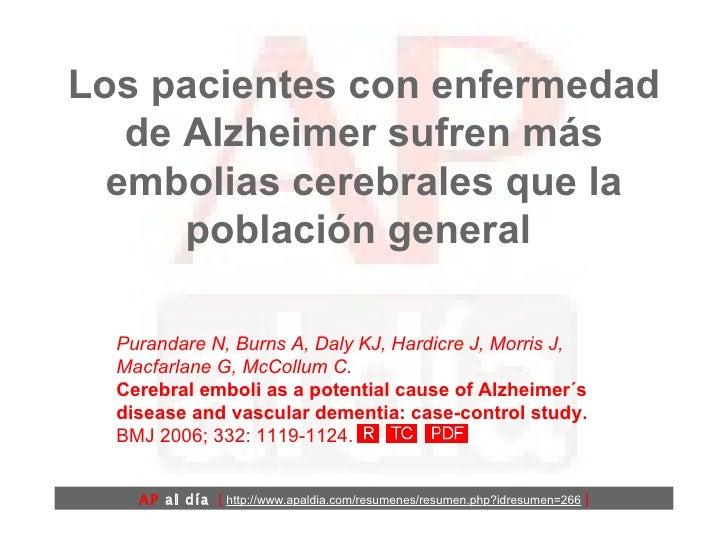 Los pacientes con enfermedad de Alzheimer sufren más embolias cerebrales que la población general  Purandare N, Burns A, D...