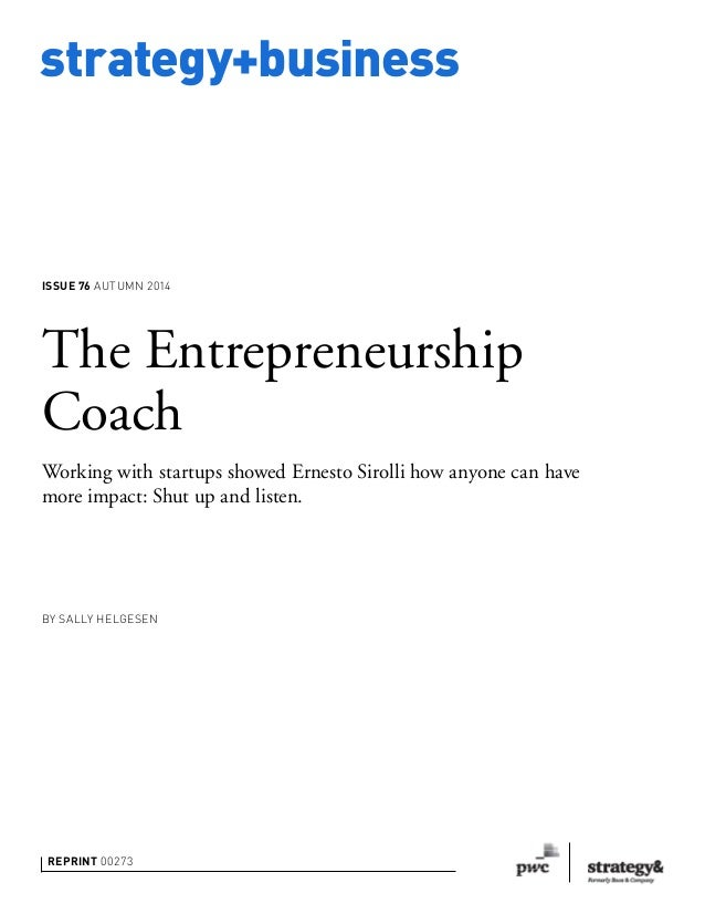 strategy+business REPRINT 00273 BY SALLY HELGESEN The Entrepreneurship Coach Working with startups showed Ernesto Sirolli ...